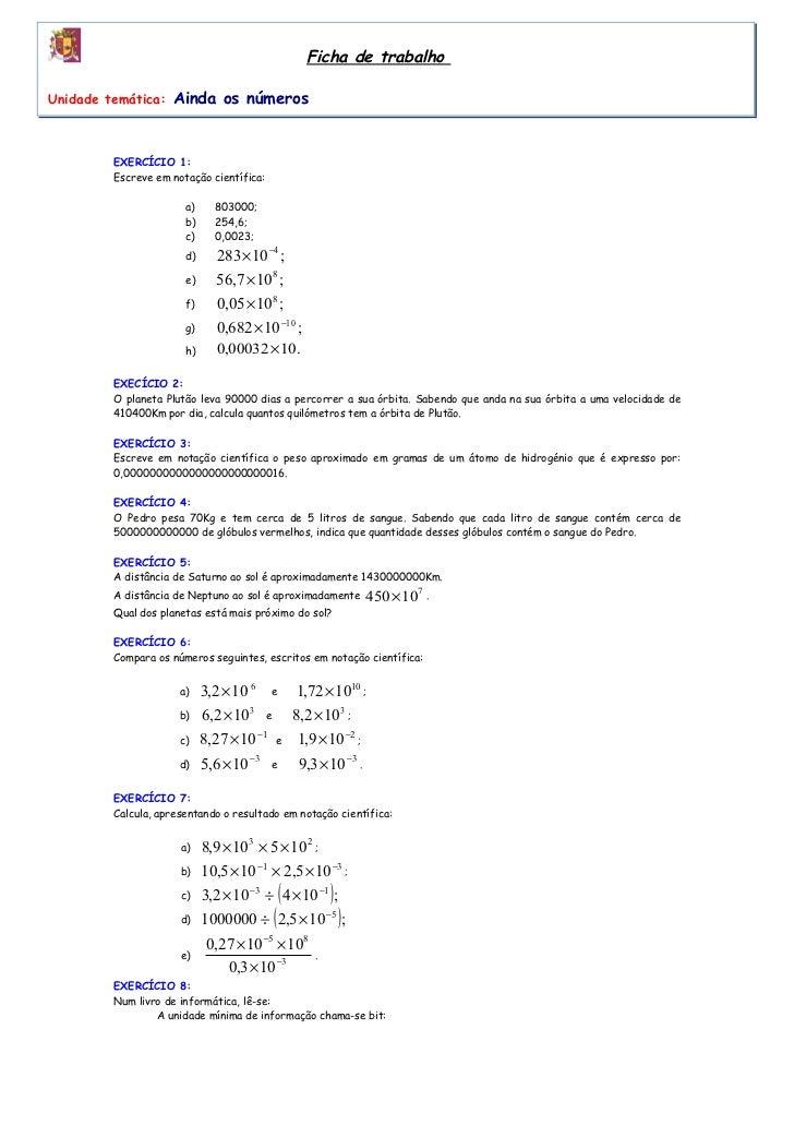 Ficha de trabalhoUnidade temática: Ainda os números        EXERCÍCIO 1:        Escreve em notação científica:             ...
