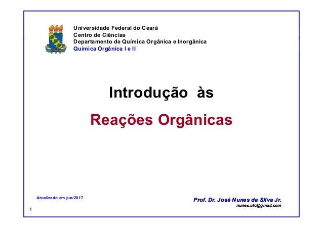 DQOI - UFC Prof. Nunes Introdução às Reações Orgânicas Universidade Federal do Ceará Centro de Ciências Departamento de Qu...