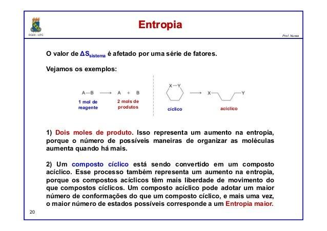 DQOI - UFC Prof. Nunes EntropiaEntropia 20 O valor de ΔSsistema é afetado por uma série de fatores. Vejamos os exemplos: 1...
