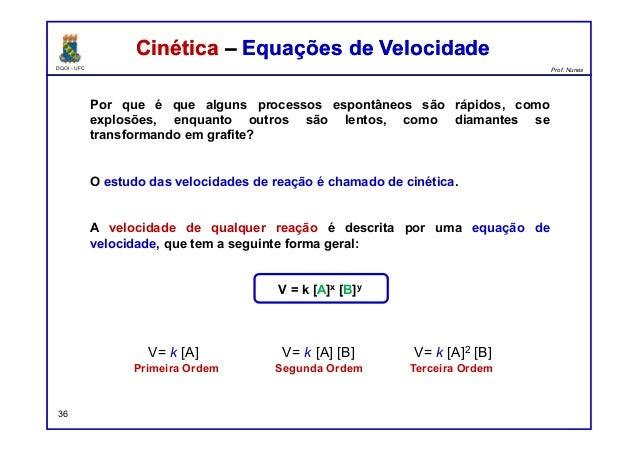 DQOI - UFC Prof. Nunes 36 Por que é que alguns processos espontâneos são rápidos, como explosões, enquanto outros são lent...