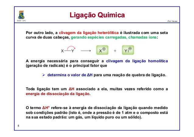 DQOI - UFC Prof. Nunes Por outro lado, a clivagem da ligação heterólitica é ilustrada com uma seta curva de duas cabeças, ...
