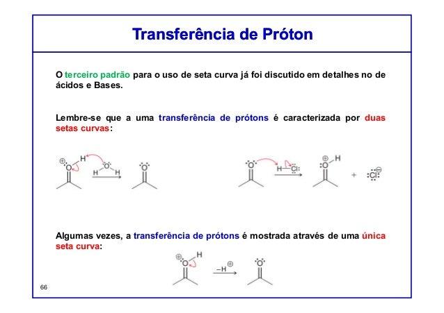 O terceiro padrão para o uso de seta curva já foi discutido em detalhes no de ácidos e Bases. Lembre-se que a uma transfer...