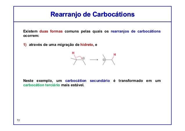 Existem duas formas comuns pelas quais os rearranjos de carbocátions ocorrem: 1) através de uma migração de hidreto, e Nes...