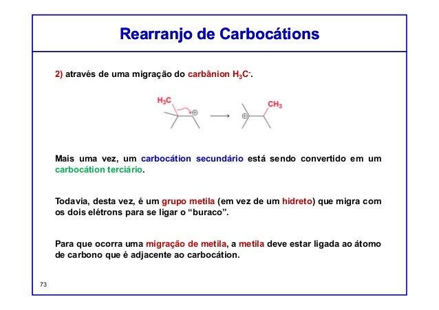2) através de uma migração do carbânion H3C-. Mais uma vez, um carbocátion secundário está sendo convertido em um carbocát...