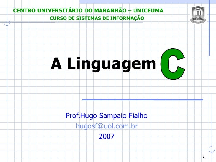 A Linguagem C