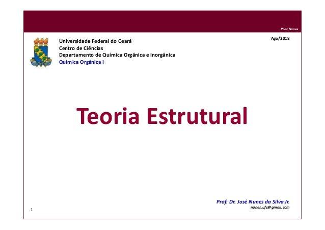 DQOI - UFC Prof. Nunes Teoria Estrutural Universidade Federal do Ceará Centro de Ciências Departamento de Química Orgânica...