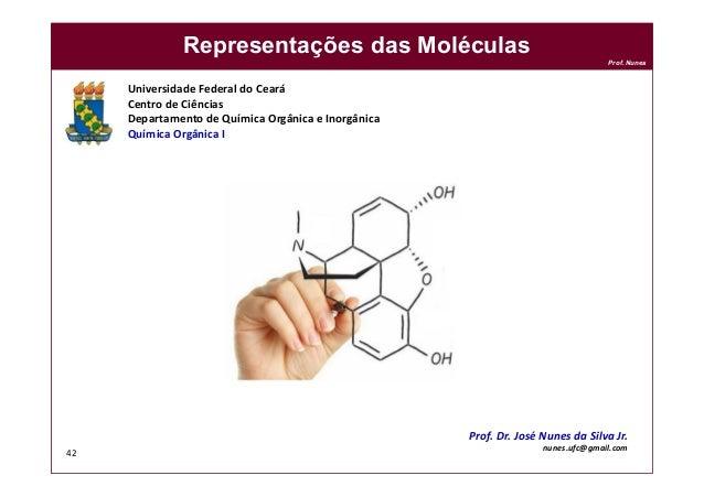 DQOI - UFC Prof. Nunes 42 Universidade Federal do Ceará Centro de Ciências Departamento de Química Orgânica e Inorgânica Q...