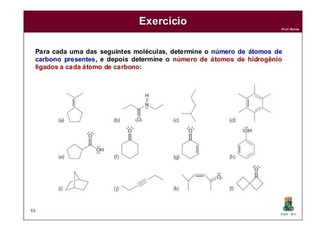 DQOI - UFC Prof. Nunes Exercício 55 Para cada uma das seguintes moléculas, determine o número de átomos de carbono present...