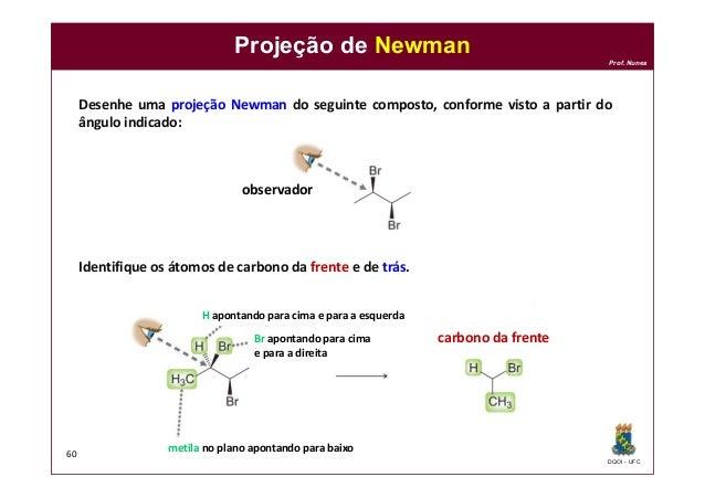 DQOI - UFC Prof. Nunes Projeção de Newman 60 Desenhe uma projeção Newman do seguinte composto, conforme visto a partir do ...