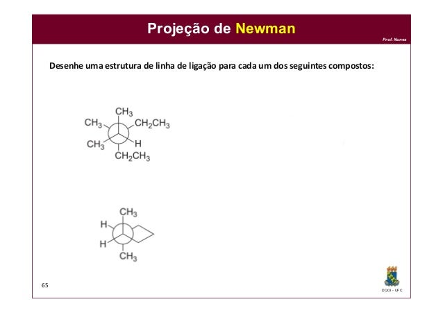 DQOI - UFC Prof. Nunes Projeção de Newman 65 Desenhe uma estrutura de linha de ligação para cada um dos seguintes composto...