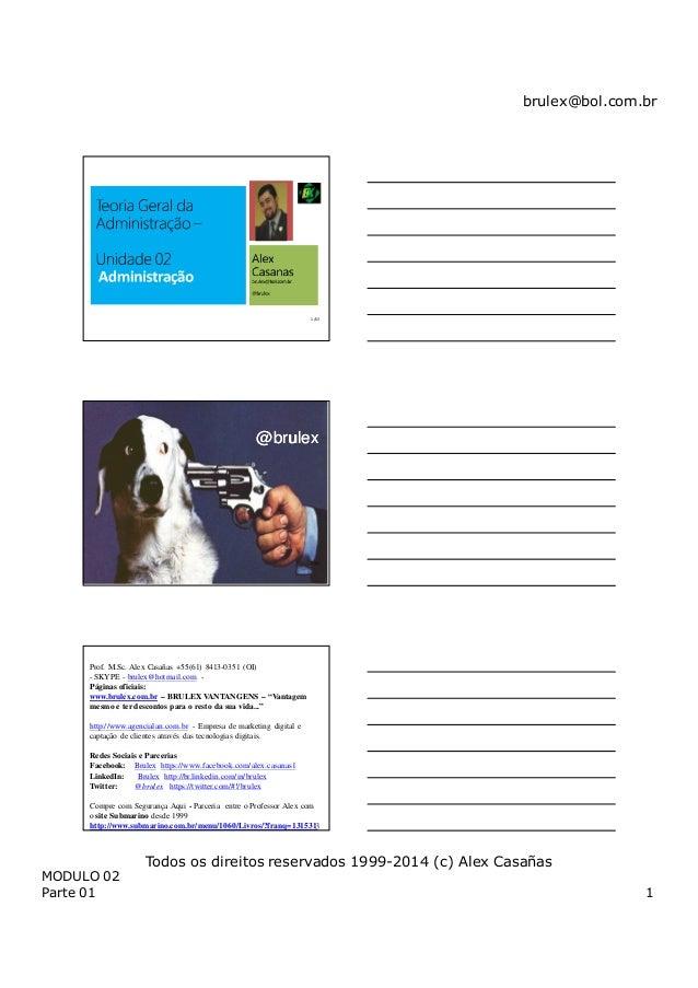 brulex@bol.com.br MODULO 02 Parte 01 1 Todos os direitos reservados 1999-2014 (c) Alex Casañas 1 /63 @brulex@brulex 2 /63 ...