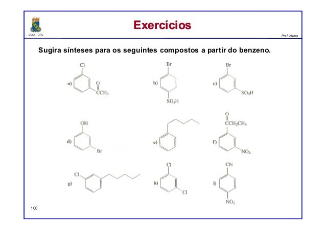 DQOI - UFC Prof. Nunes ExercíciosExercícios 100 Sugira sínteses para os seguintes compostos a partir do benzeno.