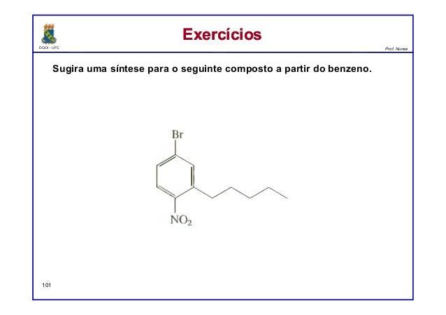 DQOI - UFC Prof. Nunes ExercíciosExercícios 101 Sugira uma síntese para o seguinte composto a partir do benzeno.
