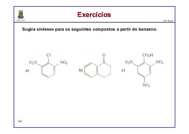 DQOI - UFC Prof. Nunes ExercíciosExercícios 102 Sugira sínteses para os seguintes compostos a partir do benzeno.
