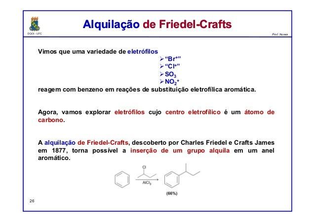 """DQOI - UFC Prof. Nunes Vimos que uma variedade de eletrófilos """"Br+"""" """"Cl+"""" SO3 NO2 + reagem com benzeno em reações de s..."""