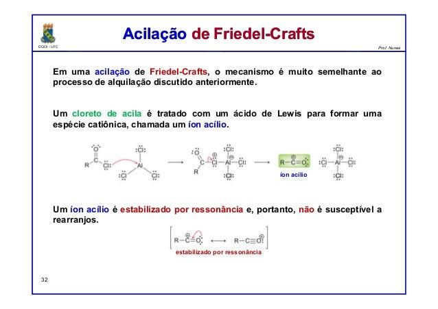 DQOI - UFC Prof. Nunes Em uma acilação de Friedel-Crafts, o mecanismo é muito semelhante ao processo de alquilação discuti...