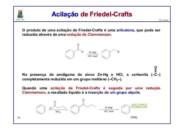 DQOI - UFC Prof. Nunes O produto de uma acilação de Friedel-Crafts é uma arilcetona, que pode ser reduzida através de uma ...