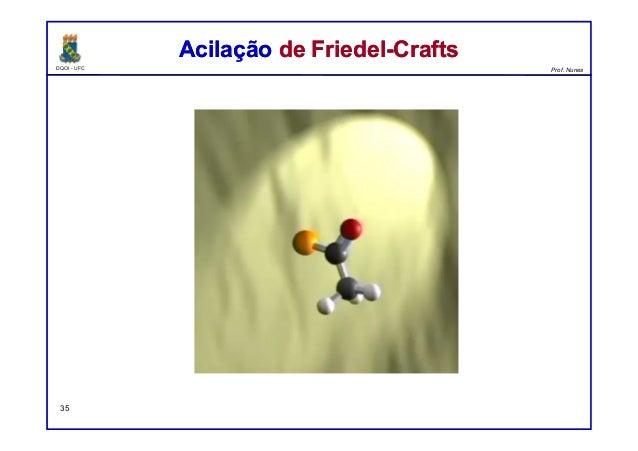 DQOI - UFC Prof. Nunes Acilação de Friedel-CraftsAcilação de Friedel-Crafts 35