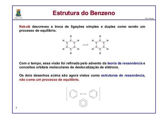 DQOI - UFC Prof. Nunes Kekulé descreveu a troca de ligações simples e duplas como sendo um processo de equilíbrio. Com o t...