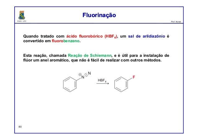 DQOI - UFC Prof. Nunes FluorinaçãoFluorinação 80 Quando tratado com ácido fluorobórico (HBF4), um sal de arildiazônio é co...