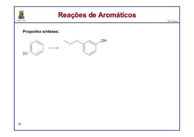 DQOI - UFC Prof. Nunes Reações de AromáticosReações de Aromáticos 86 Proponha sínteses: