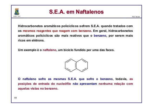 DQOI - UFC Prof. Nunes Hidrocarbonetos aromáticos policíclicos sofrem S.E.A. quando tratados com os mesmos reagentes que r...