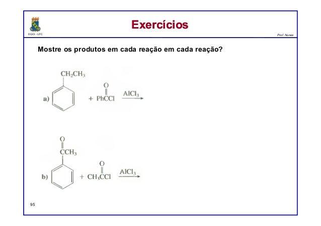 DQOI - UFC Prof. Nunes ExercíciosExercícios 95 Mostre os produtos em cada reação em cada reação?