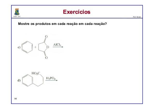 DQOI - UFC Prof. Nunes ExercíciosExercícios 96 Mostre os produtos em cada reação em cada reação?