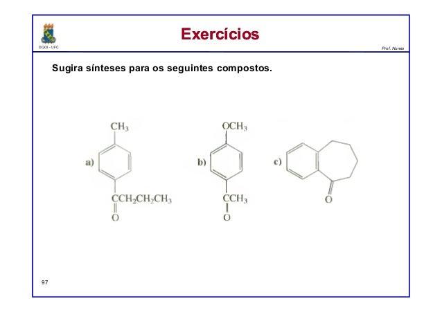 DQOI - UFC Prof. Nunes ExercíciosExercícios 97 Sugira sínteses para os seguintes compostos.