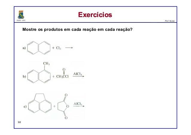 DQOI - UFC Prof. Nunes ExercíciosExercícios 98 Mostre os produtos em cada reação em cada reação?