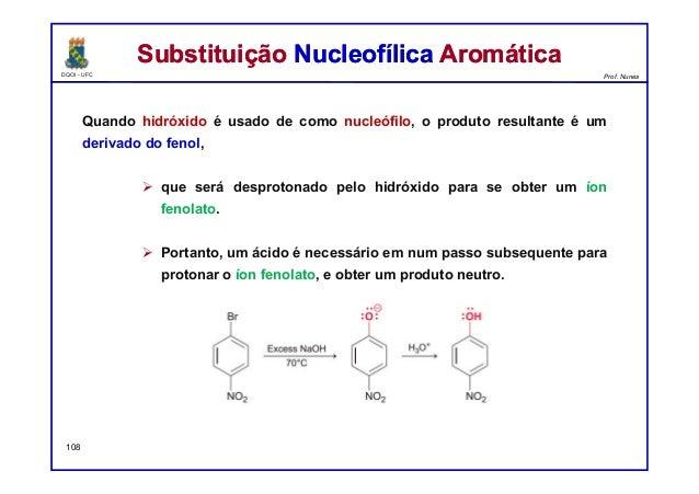 DQOI - UFC Prof. Nunes Quando hidróxido é usado de como nucleófilo, o produto resultante é um derivado do fenol,  que ser...