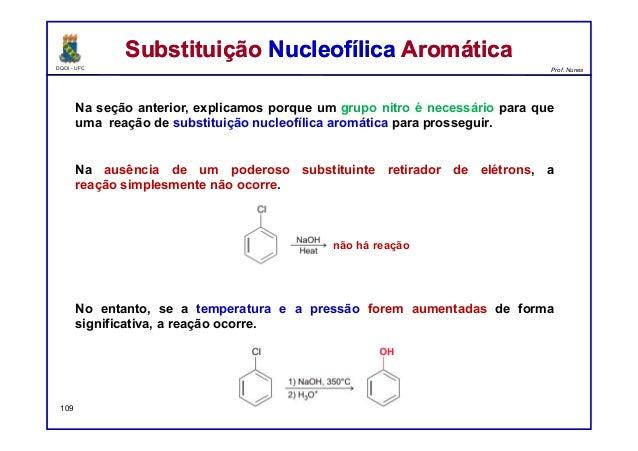 DQOI - UFC Prof. Nunes Na seção anterior, explicamos porque um grupo nitro é necessário para que uma reação de substituiçã...
