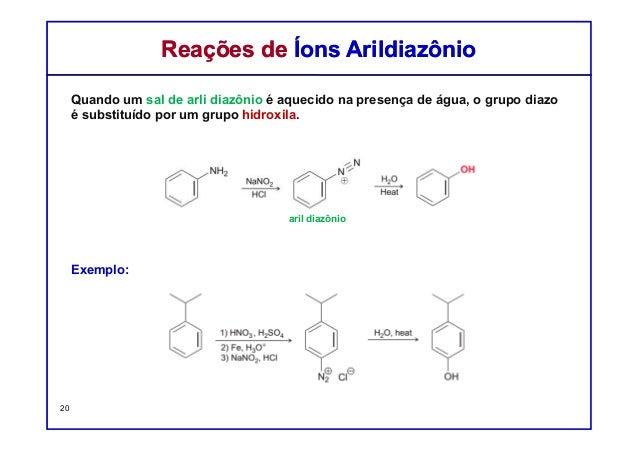 Quando um sal de arli diazônio é aquecido na presença de água, o grupo diazo é substituído por um grupo hidroxila. Exemplo...
