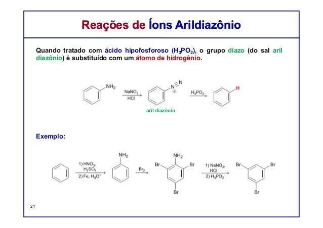 Quando tratado com ácido hipofosforoso (H3PO2), o grupo diazo (do sal aril diazônio) é substituído com um átomo de hidrogê...