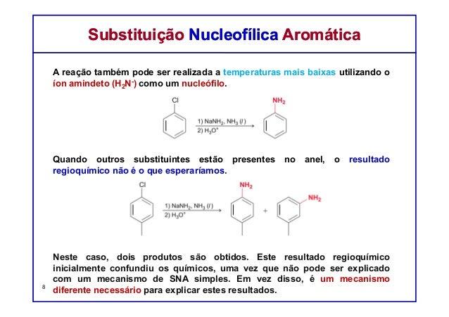 A reação também pode ser realizada a temperaturas mais baixas utilizando o íon amindeto (H2N-) como um nucleófilo. Quando ...