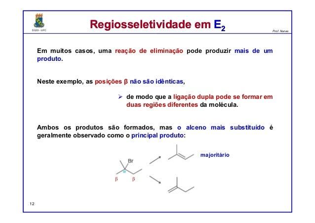 DQOI - UFC Prof. Nunes DQOI - UFC Prof. Nunes Em muitos casos, uma reação de eliminação pode produzir mais de um produto. ...