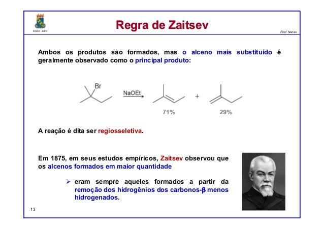 DQOI - UFC Prof. Nunes DQOI - UFC Prof. Nunes Ambos os produtos são formados, mas o alceno mais substituído é geralmente o...