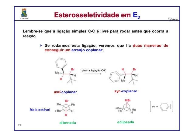 DQOI - UFC Prof. Nunes DQOI - UFC Prof. Nunes Lembre-se que a ligação simples C-C é livre para rodar antes que ocorra a re...