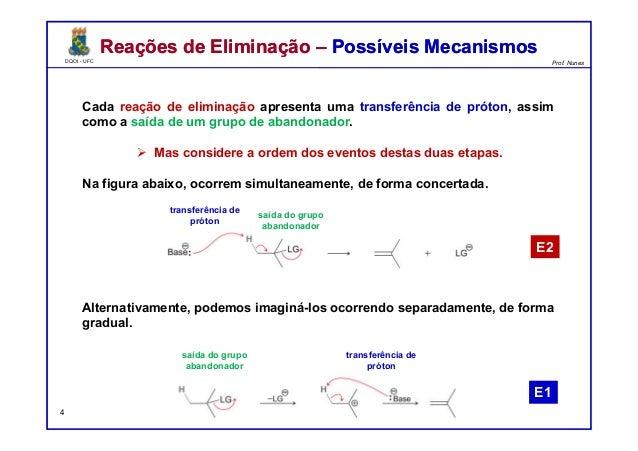 DQOI - UFC Prof. Nunes DQOI - UFC Prof. Nunes Cada reação de eliminação apresenta uma transferência de próton, assim como ...