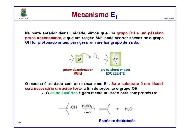 DQOI - UFC Prof. Nunes DQOI - UFC Prof. Nunes Mecanismo E1Mecanismo E1 Na parte anterior desta unidade, vimos que um grupo...