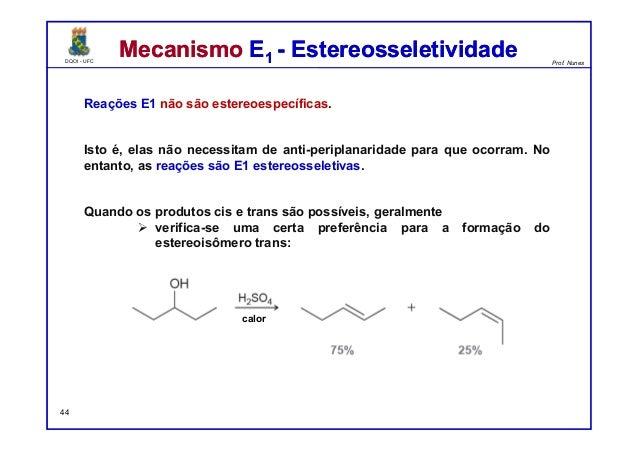 DQOI - UFC Prof. Nunes DQOI - UFC Prof. Nunes Mecanismo E1 - EstereosseletividadeMecanismo E1 - Estereosseletividade Reaçõ...