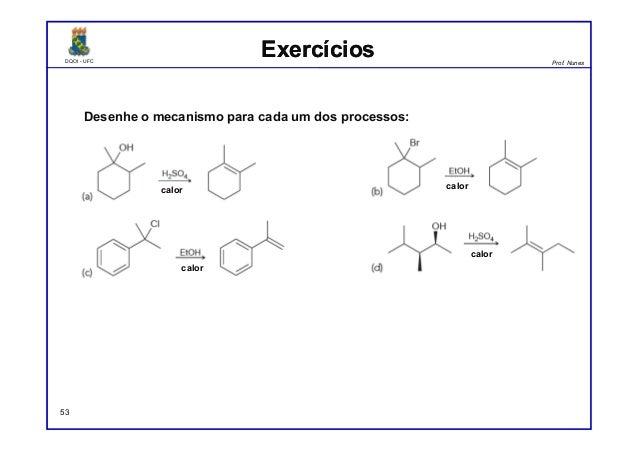 DQOI - UFC Prof. Nunes DQOI - UFC Prof. Nunes Desenhe o mecanismo para cada um dos processos: ExercíciosExercícios 53 calo...