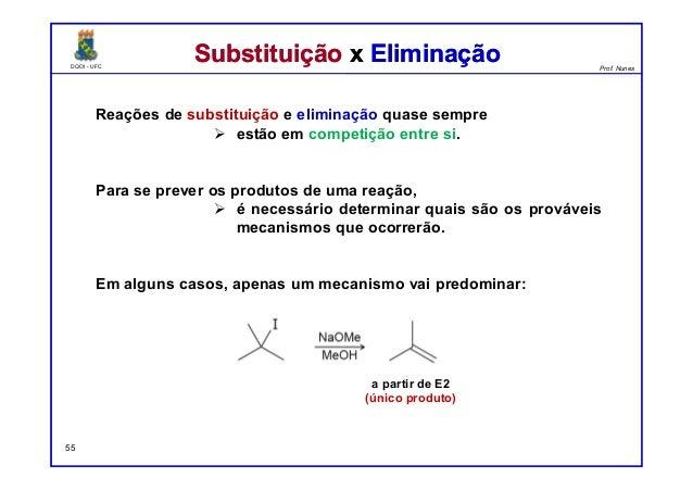 DQOI - UFC Prof. Nunes DQOI - UFC Prof. Nunes Reações de substituição e eliminação quase sempre estão em competição entre ...
