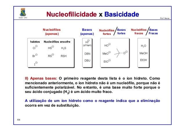 DQOI - UFC Prof. Nunes DQOI - UFC Prof. Nunes Nucleofilicidade x BasicidadeNucleofilicidade x Basicidade II) Apenas bases:...