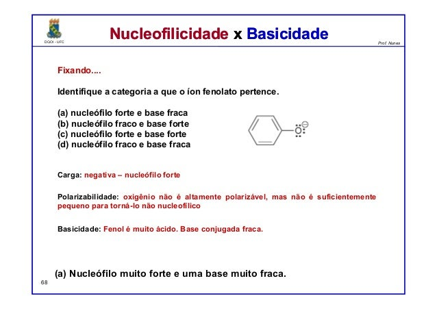 DQOI - UFC Prof. Nunes DQOI - UFC Prof. Nunes Fixando.... Identifique a categoria a que o íon fenolato pertence. (a) nucle...