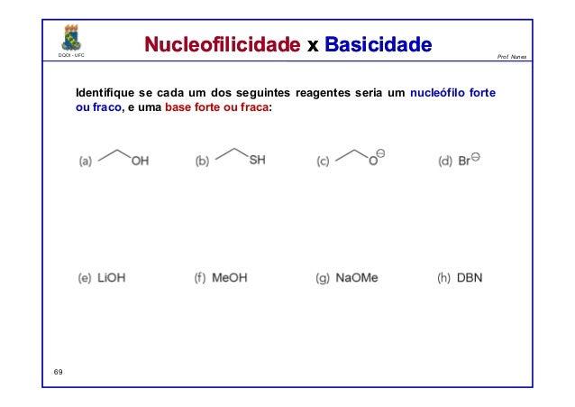 DQOI - UFC Prof. Nunes DQOI - UFC Prof. Nunes Nucleofilicidade x BasicidadeNucleofilicidade x Basicidade Identifique se ca...