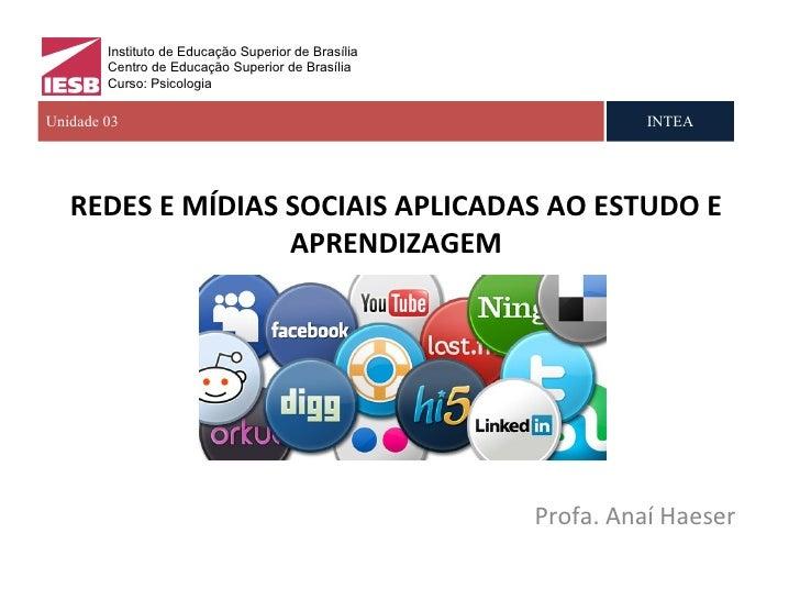 Instituto de Educação Superior de Brasília        Centro de Educação Superior de Brasília        Curso: PsicologiaUnidade ...