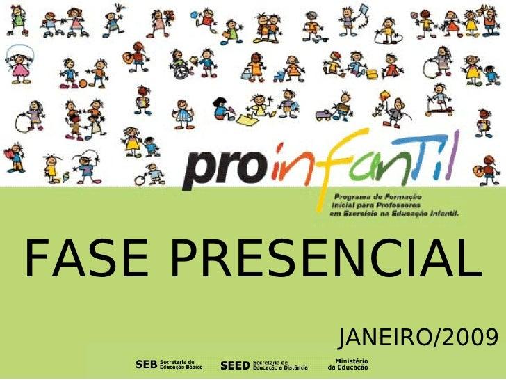 FASE PRESENCIAL JANEIRO/2009