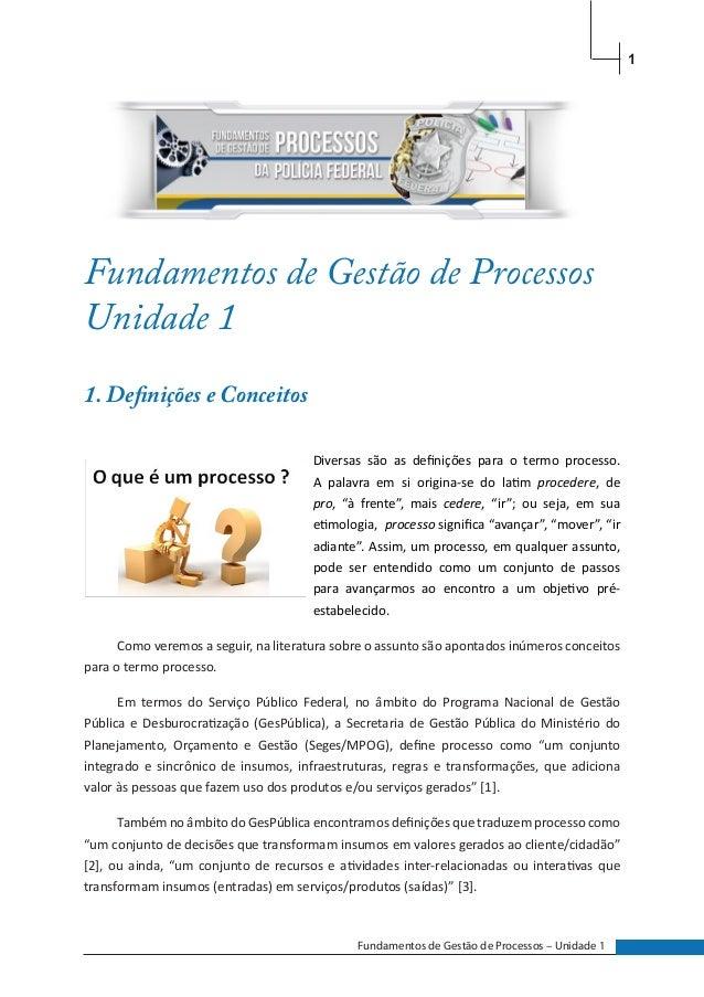 1Fundamentos de Gestão de Processos – Unidade 1Fundamentos de Gestão de ProcessosUnidade 11. Definições e ConceitosDiversa...