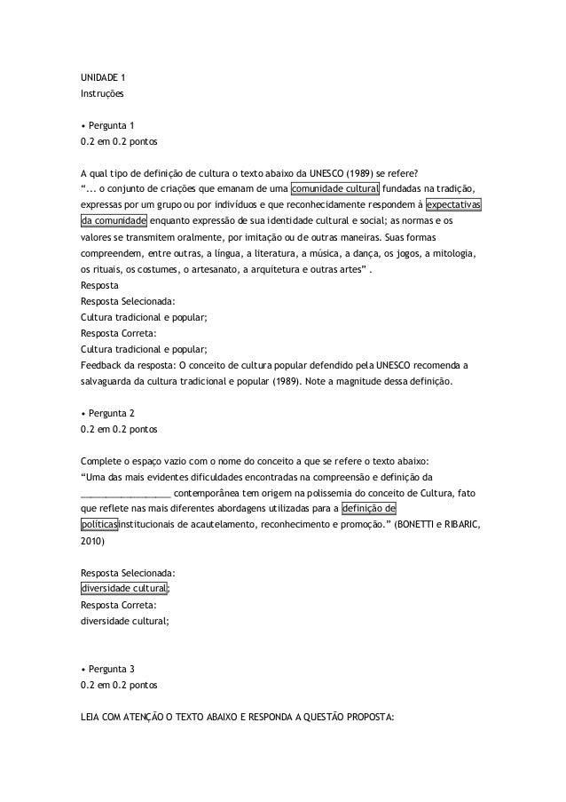UNIDADE 1 Instruções • Pergunta 1 0.2 em 0.2 pontos A qual tipo de definição de cultura o texto abaixo da UNESCO (1989) se...
